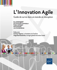 Eric Dosquet et Jean-Christophe Conticello - L'Innovation Agile - Guide de survie dans un monde en disruption.