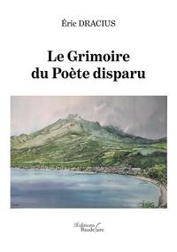 Eric Dracius - Le grimoire du poète disparu.