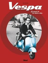 Eric Dregni - Vespa - L'esprit de la dolce vita.