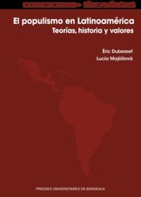 Eric Dubesset et Lucia Majatova - El populismo en Latinoamérica - Teorías, historia y valores.