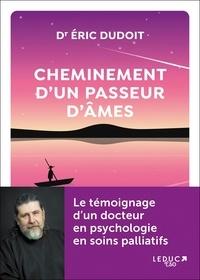 Eric Dudoit - Cheminement d'un passeur d'âmes.