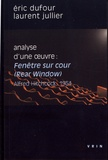 Eric Dufour et Laurent Jullier - Analyse d'une oeuvre : Fenêtre sur cour (Rear Window) - Alfred Hitchcock, 1954.
