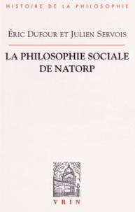 Eric Dufour et Julien Servois - La philosophie sociale de Natorp.