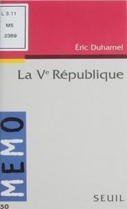 Eric Duhamel - La Ve République.