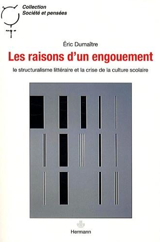 Eric Dumaître - Les raisons d'un engouement - Le structuralisme littéraire et la crise de la culture scolaire.