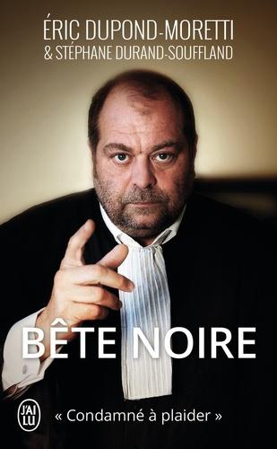 """Eric Dupond-Moretti - Bête noire - """"Condamné à plaider""""."""