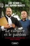 Eric Dupond-Moretti et Loïc Sécher - Le calvaire et le pardon.