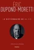 Eric Dupond-Moretti - Le dictionnaire de ma vie.