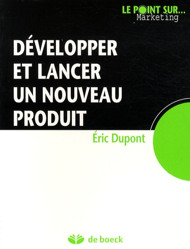 Eric Dupont - Développer et lancer un nouveau produit.