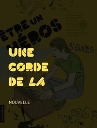 Eric Dupont - Etre un héros - Une corde de la.