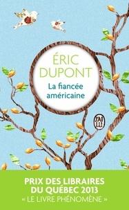 Eric Dupont - La fiancée américaine.