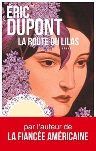 Eric Dupont - La route du lilas.