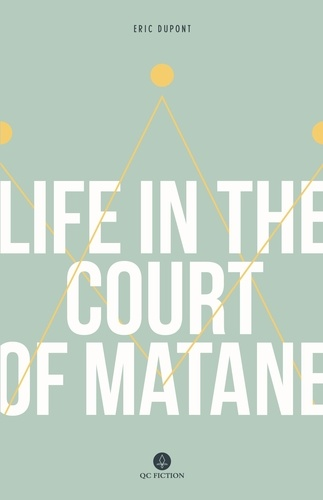Eric Dupont et Peter McCambridge - Life in the Court of Matane - By 2018 Giller Finalist Eric Dupont.