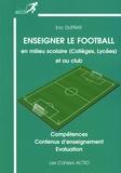Eric Duprat - Enseigner le football - En milieu scolaire (collèges, lycées) et au club.