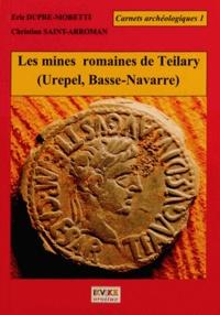 Eric Dupré-Moretti et Christian Saint-Arroman - Les mines romaines de Teilary (Urepel, Basse-Navarre).