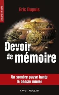 Eric Dupuis - Devoir de mémoire.