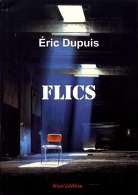 Eric Dupuis - Flics.