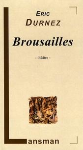 Eric Durnez - Brousailles.