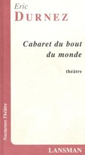 Eric Durnez - Cabaret du bout du monde - Opérette de sale gamin.