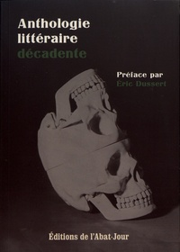 Eric Dussert - Anthologie littéraire décadente.