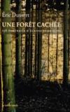 Eric Dussert - Une forêt cachée - 156 portraits d'écrivains oubliés précédé de Une autre histoire littéraire.