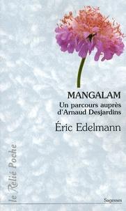 Eric Edelmann - Mangalam - Un parcours auprès d'Arnaud Desjardins.