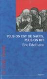 Eric Edelmann - Plus on est de sages, plus on rit.