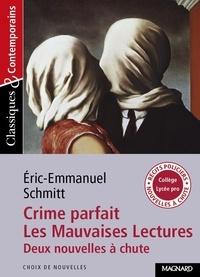 Eric-Emmanuel Schmitt - Crime parfait ; Les Mauvaises Lectures - Deux nouvelles à chute.