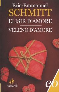 Eric-Emmanuel Schmitt - Elisir d'amore e Veleno d'amore.
