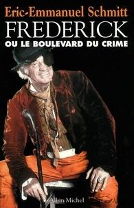 Eric-Emmanuel Schmitt et Éric-Emmanuel Schmitt - Frédérick ou le Boulevard du crime.