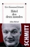 Eric-Emmanuel Schmitt et Éric-Emmanuel Schmitt - Hôtel des deux mondes.