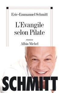 Eric-Emmanuel Schmitt et Eric-Emmanuel Schmitt - L'Evangile selon Pilate.