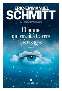 Eric-Emmanuel Schmitt et Éric-Emmanuel Schmitt - L'Homme qui voyait à travers les visages.