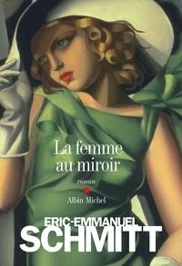 Eric-Emmanuel Schmitt et Eric-Emmanuel Schmitt - La Femme au miroir.