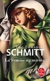 Eric-Emmanuel Schmitt - La femme au miroir.