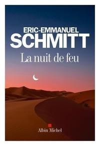 Eric-Emmanuel Schmitt et Éric-Emmanuel Schmitt - La Nuit de feu.