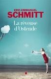 Eric-Emmanuel Schmitt et Éric-Emmanuel Schmitt - La Rêveuse d'Ostende.