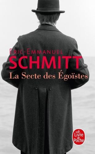 Eric-Emmanuel Schmitt - La Secte des Egoïstes.