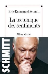 Eric-Emmanuel Schmitt et Éric-Emmanuel Schmitt - La Tectonique des sentiments.