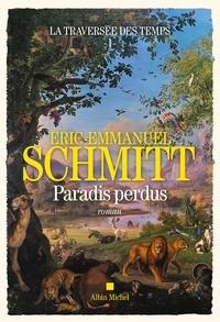 Eric-Emmanuel Schmitt - La traversée des temps Tome 1 : Paradis perdus.