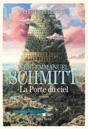 Eric-Emmanuel Schmitt - La traversée des temps Tome 2 : La Porte du ciel.