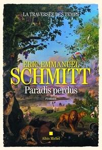 Eric-Emmanuel Schmitt et Éric-Emmanuel Schmitt - La Traversée du temps - Paradis perdus - tome 1.