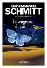 Eric-Emmanuel Schmitt et Éric-Emmanuel Schmitt - La Vengeance du pardon.