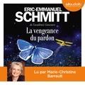Eric-Emmanuel Schmitt - La vengeance du pardon.