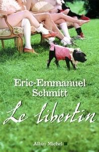 Eric-Emmanuel Schmitt et Éric-Emmanuel Schmitt - Le Libertin.