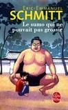 Eric-Emmanuel Schmitt - Le sumo qui ne pouvait pas grossir.