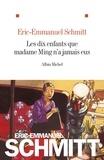Eric-Emmanuel Schmitt - Les dix enfants que madame Ming n'a jamais eus.