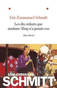 Eric-Emmanuel Schmitt et Eric-Emmanuel Schmitt - Les Dix enfants que madame Ming n'a jamais eus.