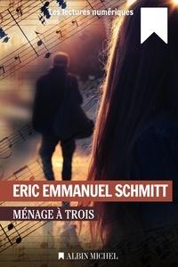 Eric-Emmanuel Schmitt et Éric-Emmanuel Schmitt - Ménage à trois.