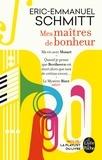 Eric-Emmanuel Schmitt - Mes maîtres de bonheur - Ma vie avec Mozart ; Quand je pense que Beethoven est mort alors que tant de crétins vivent... ; Le mystère Bizet.